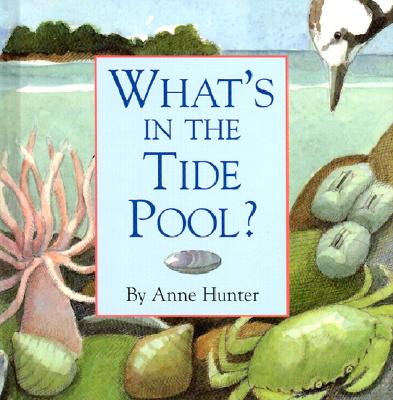 What's in the Tide Pool? - Hunter, Anne