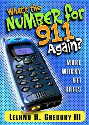 What's the Number for 911 Again? - Gregory, Leland