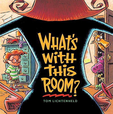 What's with This Room? - Lichtenheld, Tom