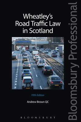Wheatley's Road Traffic Law in Scotland: Fifth Edition - Brown, Andrew
