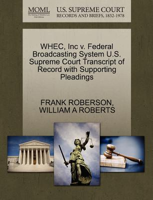Whec, Inc V. Federal Broadcasting System U.S. Supreme Court Transcript of Record with Supporting Pleadings - Roberson, Frank, and Roberts, William A