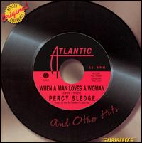 When a Man Loves a Woman and Other Hits - Percy Sledge