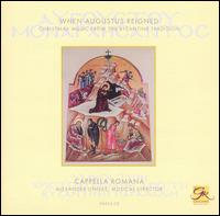 When Augustus Reigned: Christmas Music from the Byzantine Tradition - Alexander Lingas (cantor); John Michael Boyer (cantor); Cappella Romana (choir, chorus)