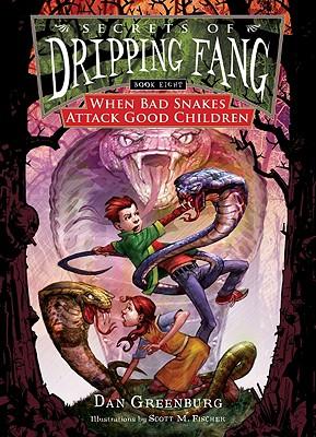 When Bad Snakes Attack Good Children - Greenburg, Dan