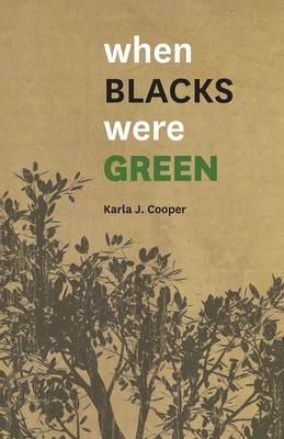 When Blacks Were Green - Cooper, Karla J