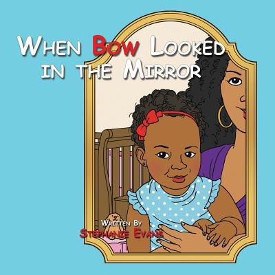 When Bow Looked in the Mirror - Evans, Stephanie