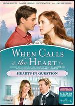 When Calls the Heart: Hearts in Question