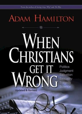 When Christians Get It Wrong - Hamilton, Adam