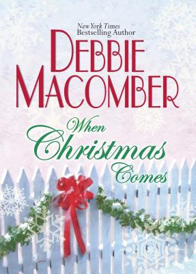 When Christmas Comes - Macomber, Debbie