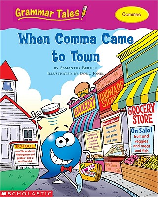 When Comma Came to Town - Berger, Samantha
