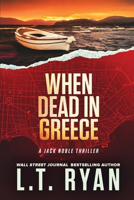 When Dead in Greece (Jack Noble) - Ryan, L T