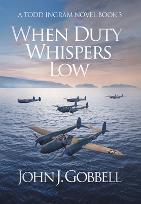 When Duty Whispers Low - Gobbell, John J