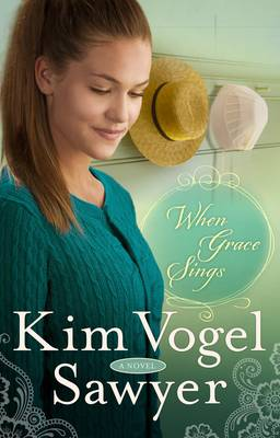 When Grace Sings - Sawyer, Kim Vogel