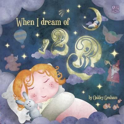 When I Dream of 123 - Graham, Oakley