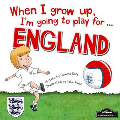 When I Grow Up, I'm Going to Play for England - Cary, Gemma