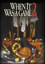 When It Was a Game 2 - Steven Stern