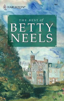 When May Follows - Neels, Betty