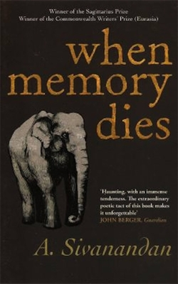 When Memory Dies - Sivanandan, A