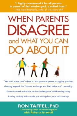 When Parents Disagree and What You Can Do about It - Taffel, Ron, PhD