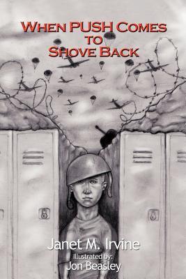 When Push Comes to Shove Back - Irvine, Janet M