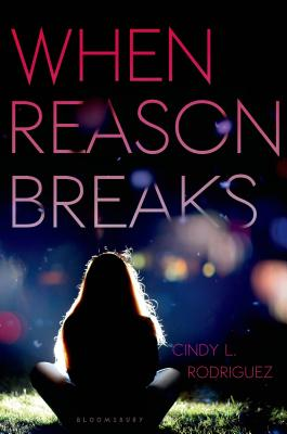 When Reason Breaks - Rodriguez, Cindy L