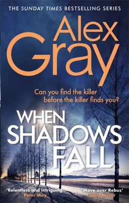 When Shadows Fall: Have you discovered the Sunday Times bestselling crime series? - Gray, Alex