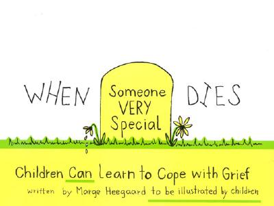 When Someone Very Special Dies: Children Can Learn to Cope with Grief - Heegaard, Marge Eaton, M.A.