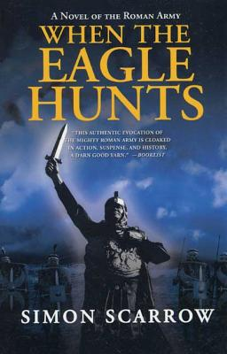 When the Eagle Hunts - Scarrow, Simon