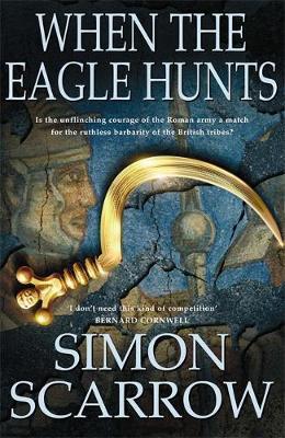 When the Eagle Hunts - Scarrow, Simon