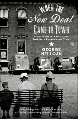 When the New Deal Came to Town - Melloan, George