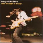 When the Night Is Through - Mary Cutrufello