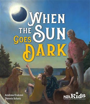 When the Sun Goes Dark - Fraknoi, Andrew, and Schatz, Dennis