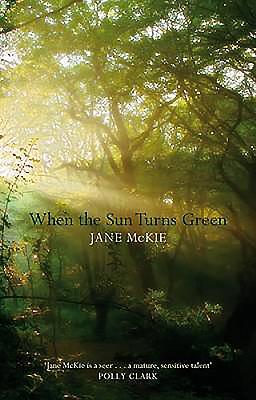 When The Sun Turns Green - McKie, Jane