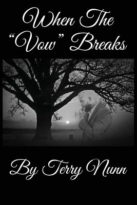 When the Vow Breaks - Nunn, Terry