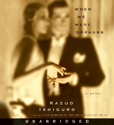 When We Were Orphans CD: When We Were Orphans CD - Ishiguro, Kazuo, and Lee, John (Read by)