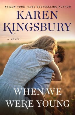 When We Were Young - Kingsbury, Karen