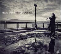 When Words Fail - David Weiss