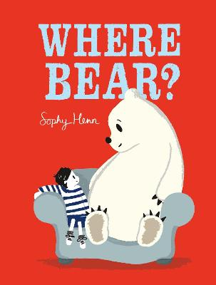 Where Bear? - Henn, Sophy