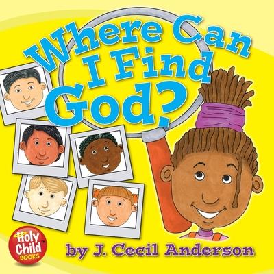 Where Can I Find God? - Anderson, Joseph C, II (Designer)