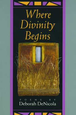 Where Divinity Begins - Denicola, Deborah