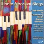 Where Freedom Rings: Compositions by Contemporary African American Composers