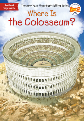 Where Is the Colosseum? - O'Connor, Jim, and Who Hq