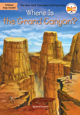 Where Is the Grand Canyon? - O'Connor, Jim, and Who Hq