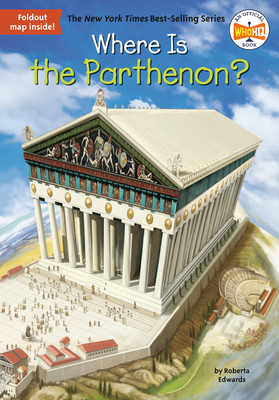 Where Is the Parthenon? - Edwards, Roberta, and Who Hq