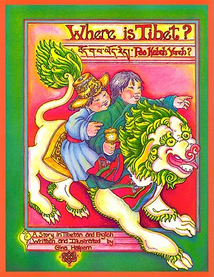 Where Is Tibet?: A Story in Tibetan and English -
