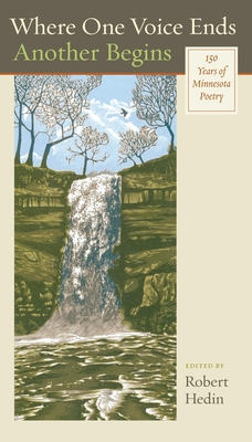 Where One Voice Ends Another Begins: 150 Years of Minneosta Poetry - Hedin, Robert (Editor)