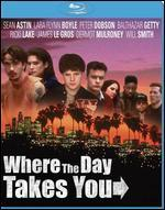 Where The Day Takes You [Blu-ray]