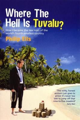 Where the Hell Is Tuvalu? - Ellis, Philip