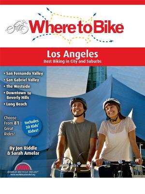 Where to Bike Los Angeles: Best Biking in City and Suburbs - Amelar, Sarah