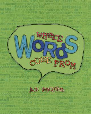 Where Words Come from - Umstatter, Jack